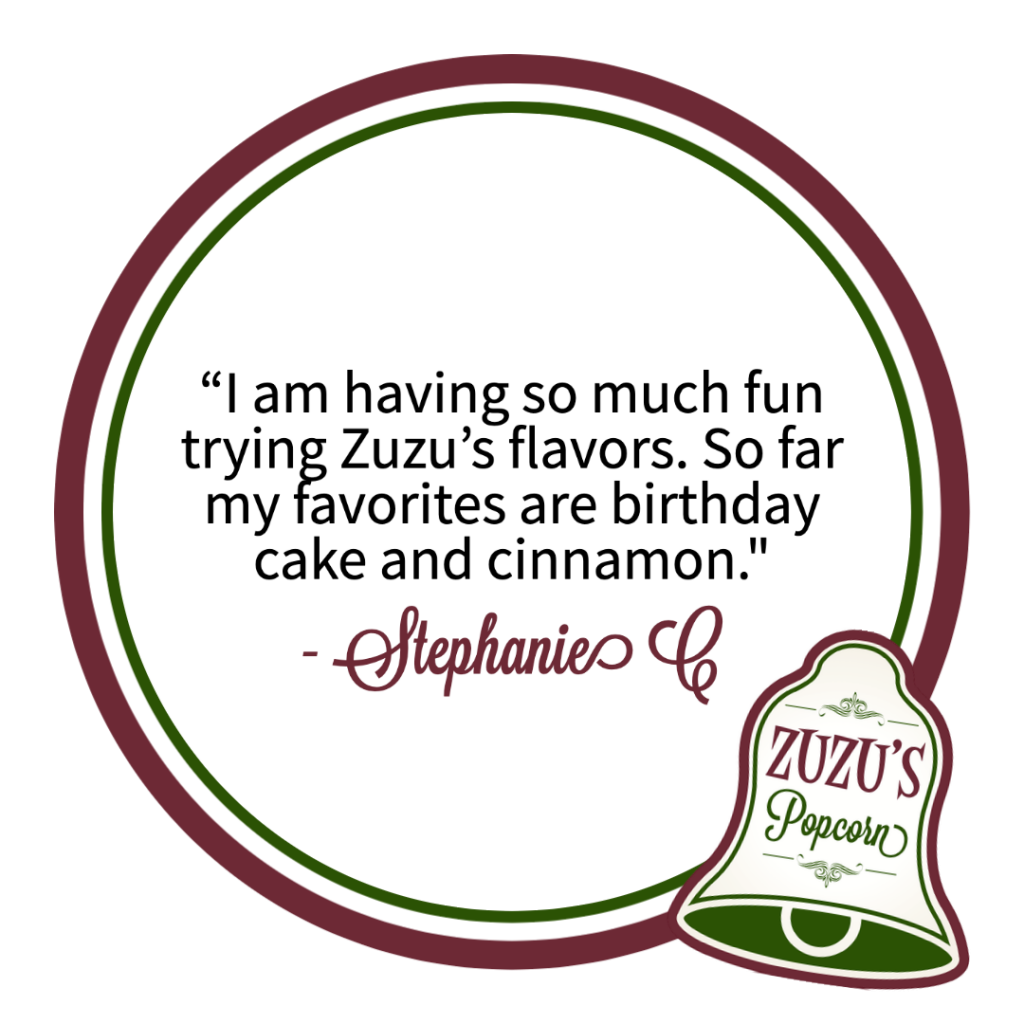 "Review from Stephanie C. ""I am having so much fun trying Zuzu's flavors. So far my favourites are birthday cake and cinnamon."""